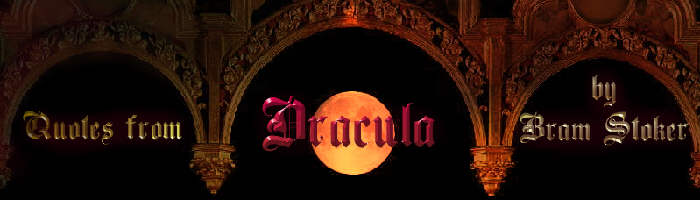 Quotes from Dracula by Bram Stoker
